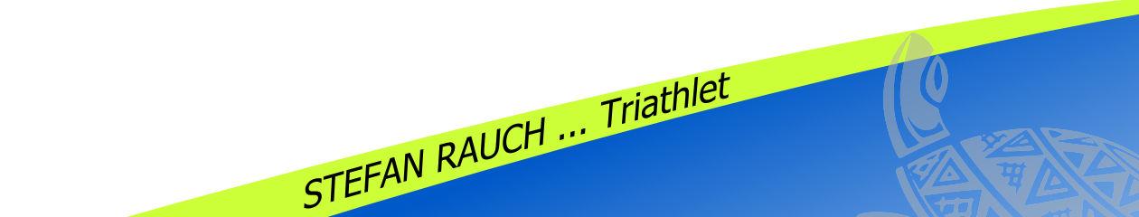 Stefan Rauch …Triathlet